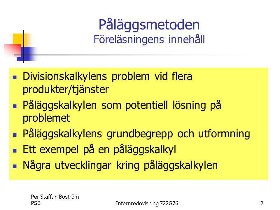 Per Staffan Boström PSBInternredovisning 722G7633 Investeringskalkyl Investeringskalkylering – hur investeringen påverkar BETALNINGSFLÖDET.