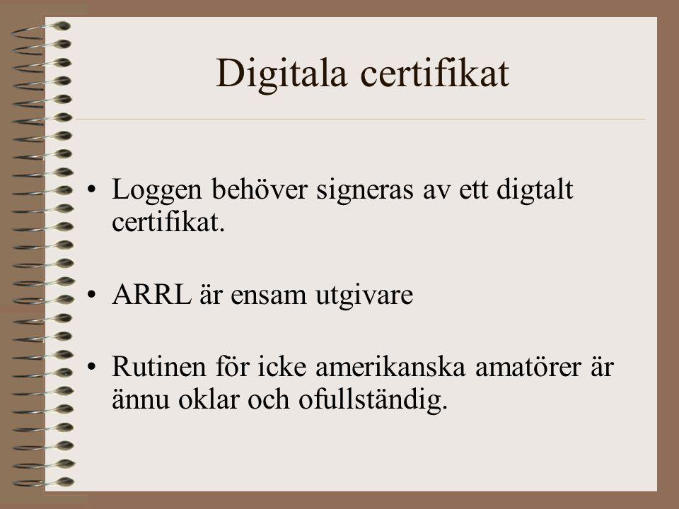 Digitala certifikat Loggen behöver signeras av ett digtalt certifikat.