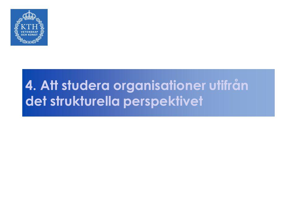 4. Att studera organisationer utifrån det strukturella perspektivet