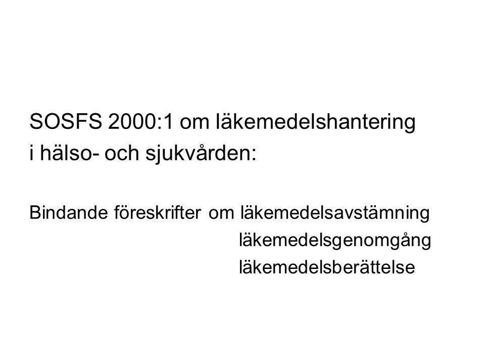 SOSFS 2000:1 om läkemedelshantering i hälso- och sjukvården: Bindande föreskrifter om läkemedelsavstämning läkemedelsgenomgång läkemedelsberättelse