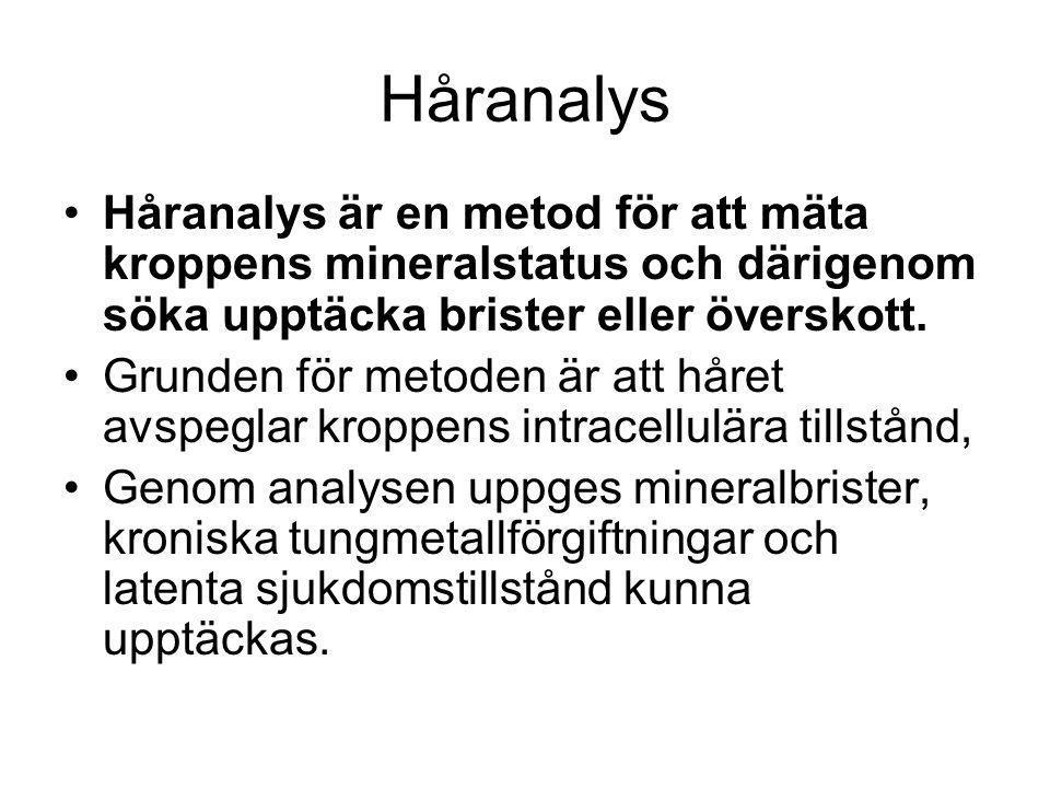 Håranalys Håranalys är en metod för att mäta kroppens mineralstatus och därigenom söka upptäcka brister eller överskott.