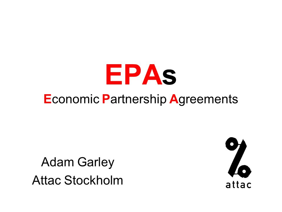 EPAs Economic Partnership Agreements Adam Garley Attac Stockholm