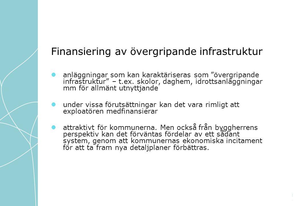 Finansiering av övergripande infrastruktur anläggningar som kan karaktäriseras som övergripande infrastruktur – t.ex.