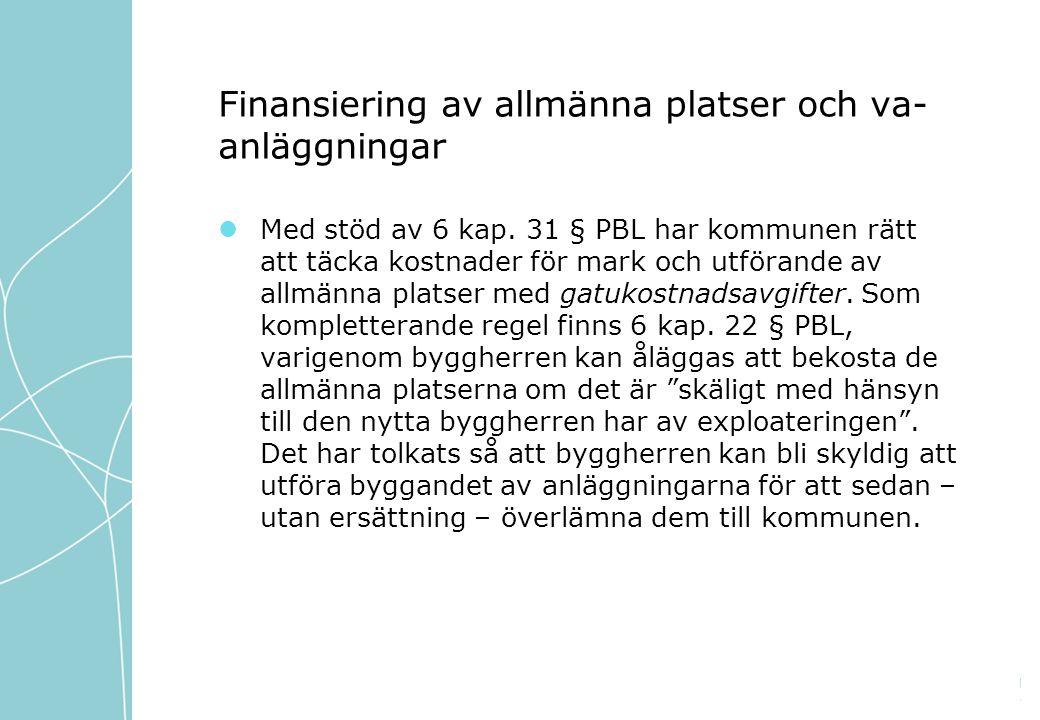 Finansiering av allmänna platser och va- anläggningar Med stöd av 6 kap.