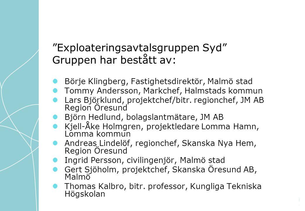 Exploateringsavtalsgruppen Syd Gruppen har bestått av: Börje Klingberg, Fastighetsdirektör, Malmö stad Tommy Andersson, Markchef, Halmstads kommun Lars Björklund, projektchef/bitr.