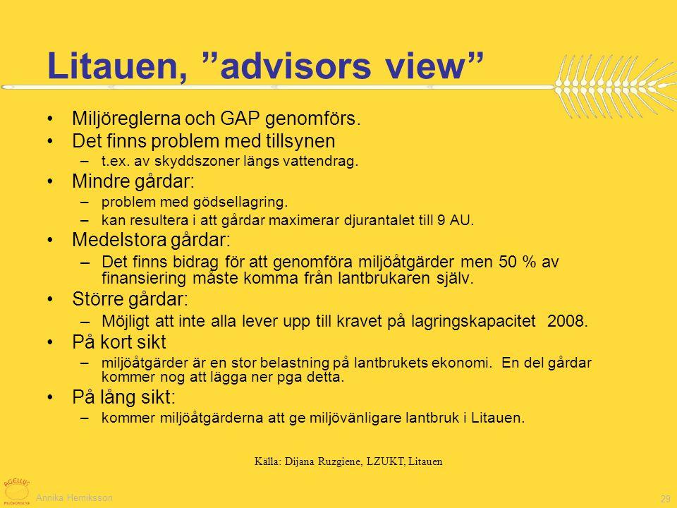 Annika Herniksson 29 Miljöreglerna och GAP genomförs. Det finns problem med tillsynen –t.ex. av skyddszoner längs vattendrag. Mindre gårdar: –problem