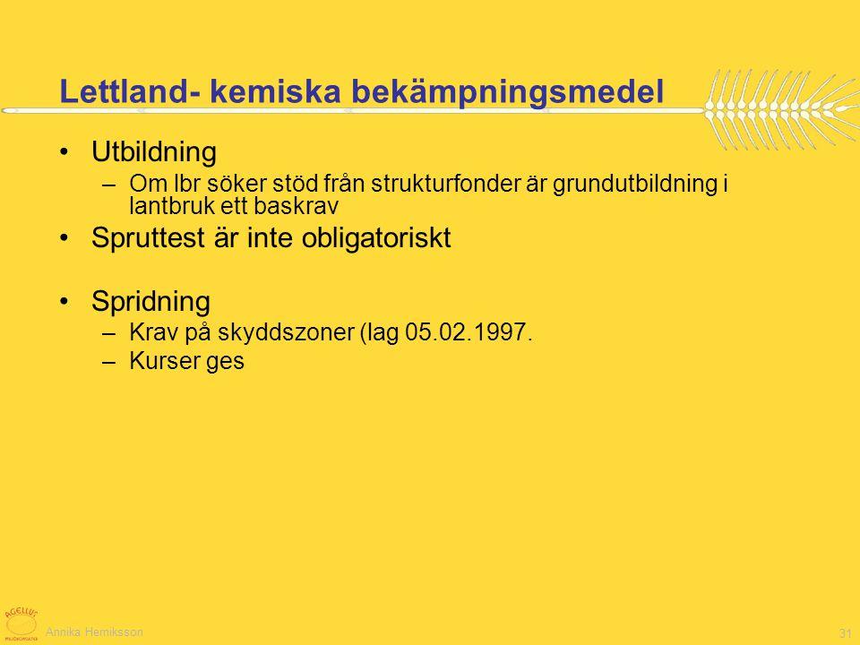 Annika Herniksson 31 Utbildning –Om lbr söker stöd från strukturfonder är grundutbildning i lantbruk ett baskrav Spruttest är inte obligatoriskt Sprid