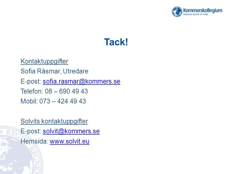 Tack! Kontaktuppgifter Sofia Råsmar, Utredare E-post: sofia.rasmar@kommers.sesofia.rasmar@kommers.se Telefon: 08 – 690 49 43 Mobil: 073 – 424 49 43 So