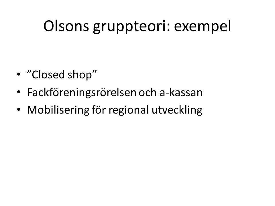 """Olsons gruppteori: exempel """"Closed shop"""" Fackföreningsrörelsen och a-kassan Mobilisering för regional utveckling"""