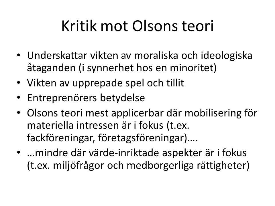 Kritik mot Olsons teori Underskattar vikten av moraliska och ideologiska åtaganden (i synnerhet hos en minoritet) Vikten av upprepade spel och tillit