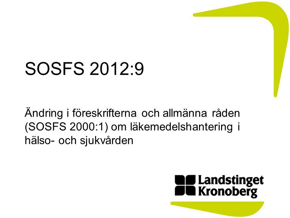 SOSFS 2012:9 Ändring i föreskrifterna och allmänna råden (SOSFS 2000:1) om läkemedelshantering i hälso- och sjukvården
