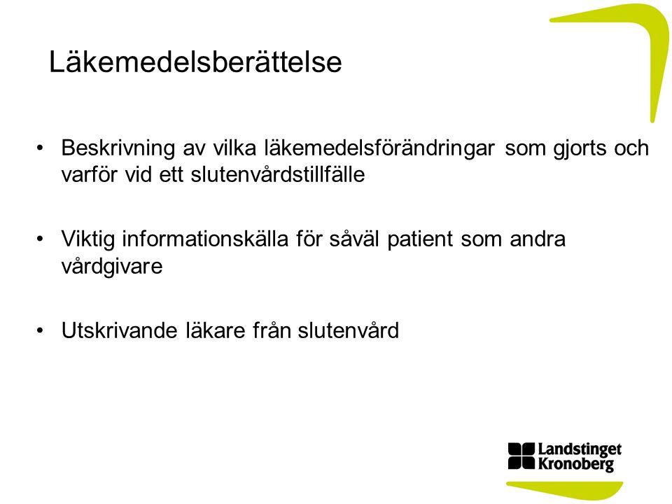 Läkemedelsberättelse Beskrivning av vilka läkemedelsförändringar som gjorts och varför vid ett slutenvårdstillfälle Viktig informationskälla för såväl
