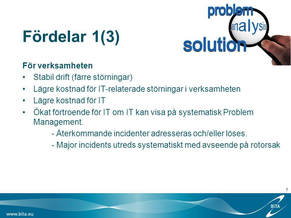 Fördelar 1(3) För verksamheten Stabil drift (färre störningar) Lägre kostnad för IT-relaterade störningar i verksamheten Lägre kostnad för IT Ökat för