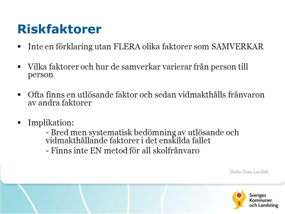 Riskfaktorer  Inte en förklaring utan FLERA olika faktorer som SAMVERKAR  Vilka faktorer och hur de samverkar varierar från person till person  Oft
