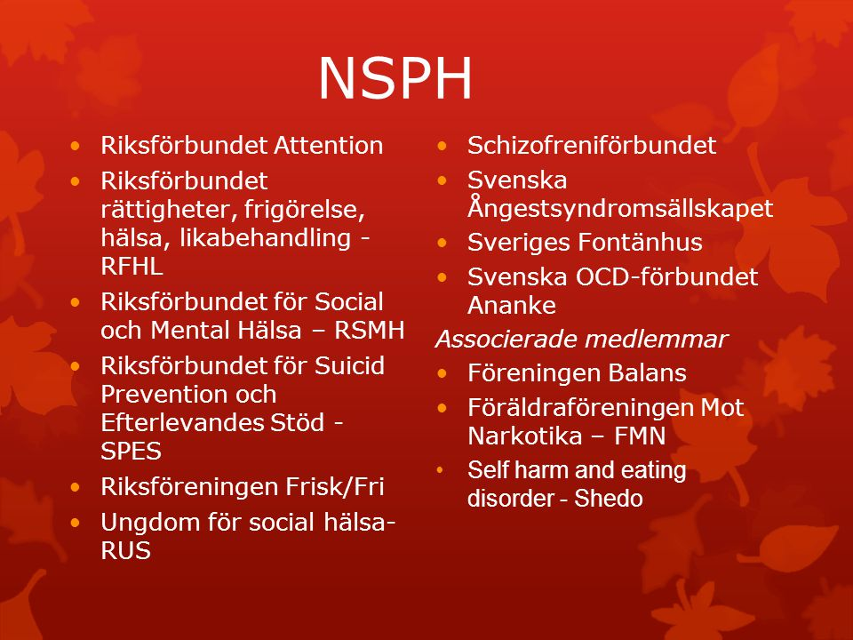 Psykisk ohälsa idag Paniksyndrom är den vanligaste formen av ångesttillstånd och den vanligaste orsaken till psykisk ohälsa i åldrarna 15-44 år 50 % ökning av avsiktlig självdestruktiv handling kvinnor 15-24 år de senaste tio åren i Sverige 50 % ökning suicidförsök hos unga kvinnor på 10 år Suicid är den vanligaste dödsorsaken för män 15-44 år, näst vanligaste dödsorsaken för kvinnor