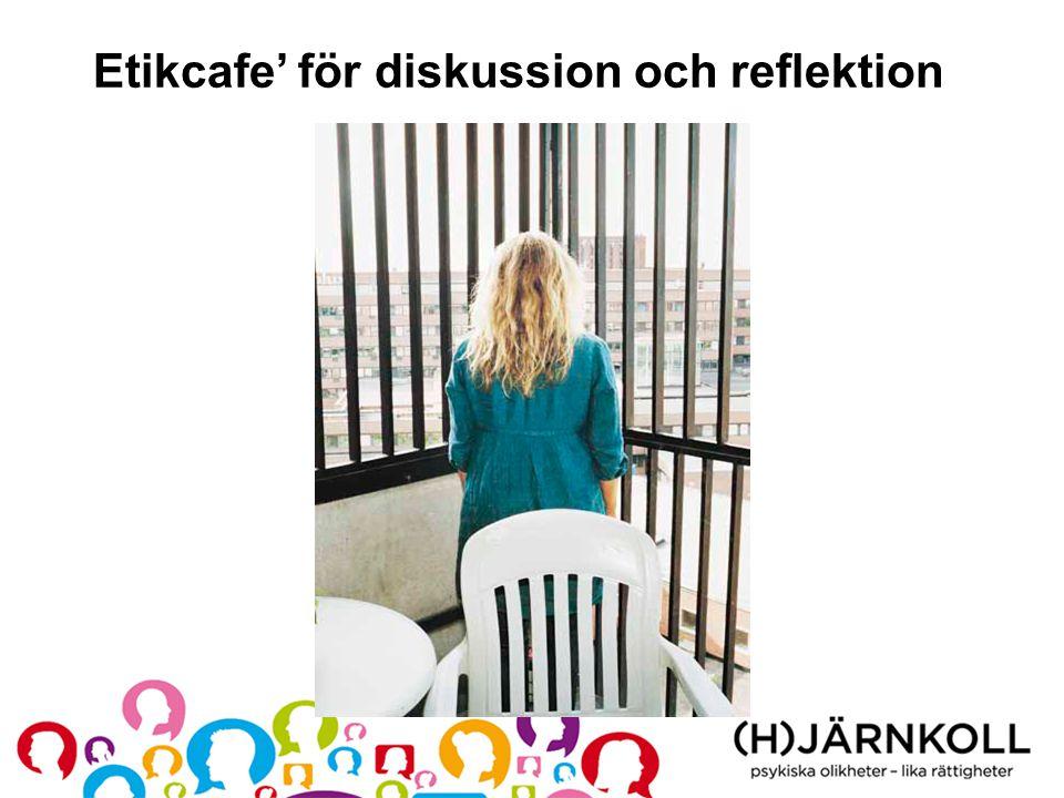 Etikcafe' för diskussion och reflektion