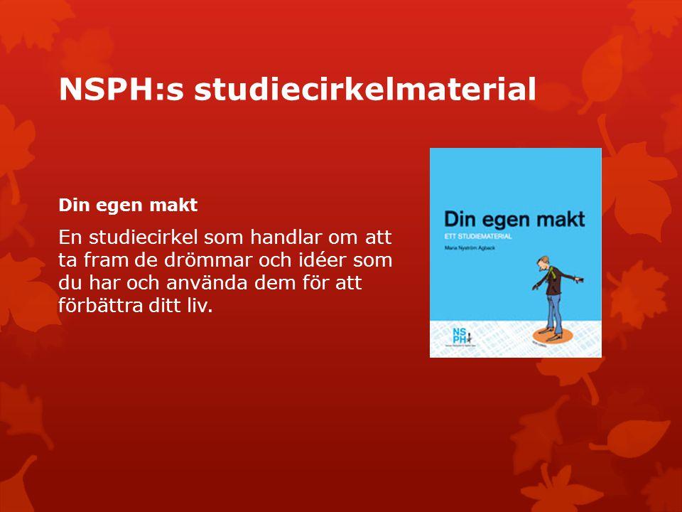 NSPH:s studiecirkelmaterial Din egen makt En studiecirkel som handlar om att ta fram de drömmar och idéer som du har och använda dem för att förbättra