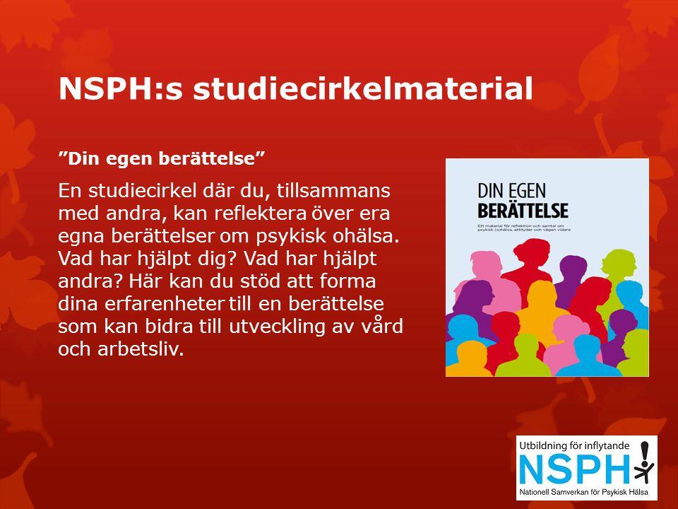 NSPH:s studiecirkelmaterial Med starkare röst En studiecirkel om hur du, tillsammans med andra, kan vara med och påverka vård och omsorg på psykiatriområdet och som ger kunskap för dig som vill ta steget att företräda andra.