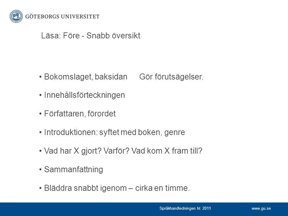 www.gu.seSpråkhandledningen ht 2011 Läsa: Före - Snabb översikt Bokomslaget, baksidanGör förutsägelser. Innehållsförteckningen Författaren, förordet I