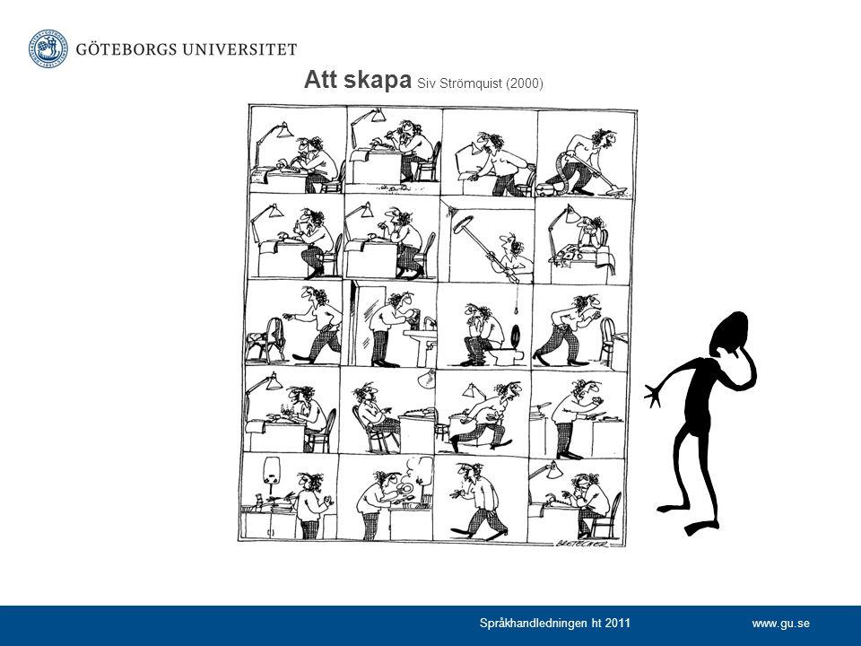 www.gu.seSpråkhandledningen ht 2011 Att skapa Siv Strömquist (2000)
