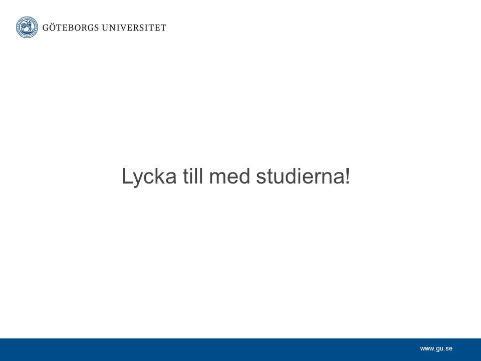 www.gu.se Lycka till med studierna!