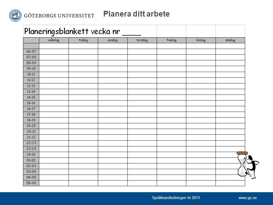 www.gu.seSpråkhandledningen ht 2011 Planera ditt arbete