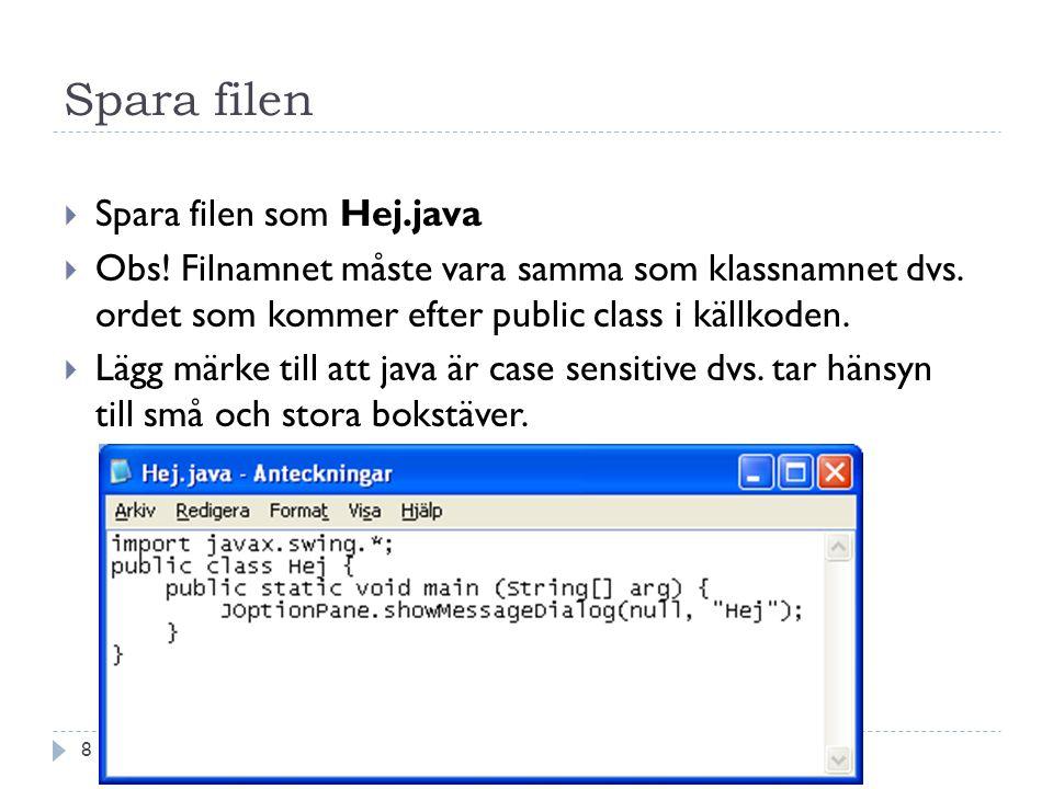 Spara filen Copyright, Mahmud Al Hakim, www.hakimdata.se 8  Spara filen som Hej.java  Obs.