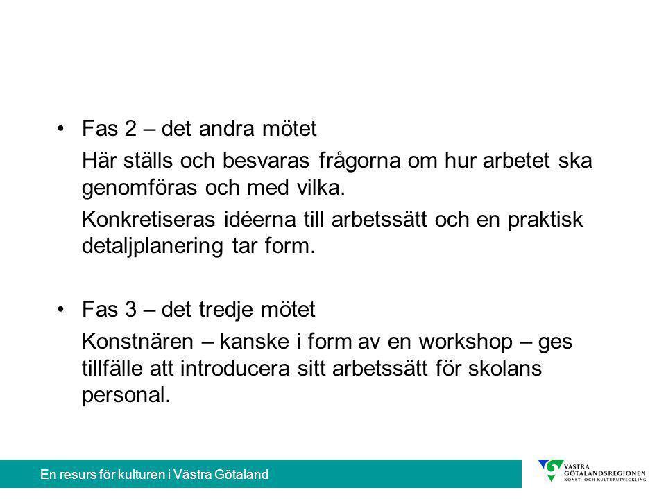 En resurs för kulturen i Västra Götaland Fas 2 – det andra mötet Här ställs och besvaras frågorna om hur arbetet ska genomföras och med vilka.