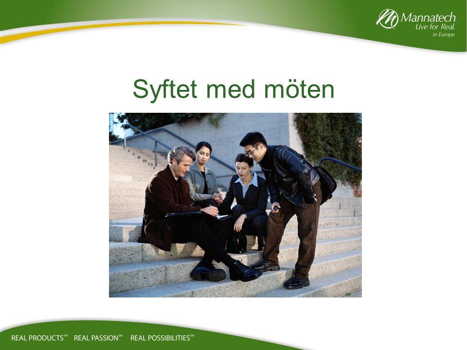 Mötes mekanismer Målet med varje möte är att expandera din verksamhet, och att attrahera potentiella medlemmar att dela verksamheten och möjligheten med.