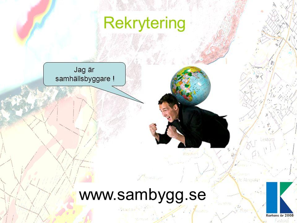 www.sambygg.se Rekrytering Jag är samhällsbyggare!