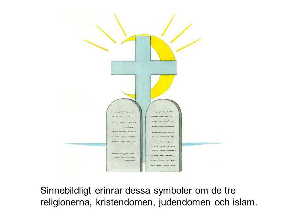 Sinnebildligt erinrar dessa symboler om de tre religionerna, kristendomen, judendomen och islam.