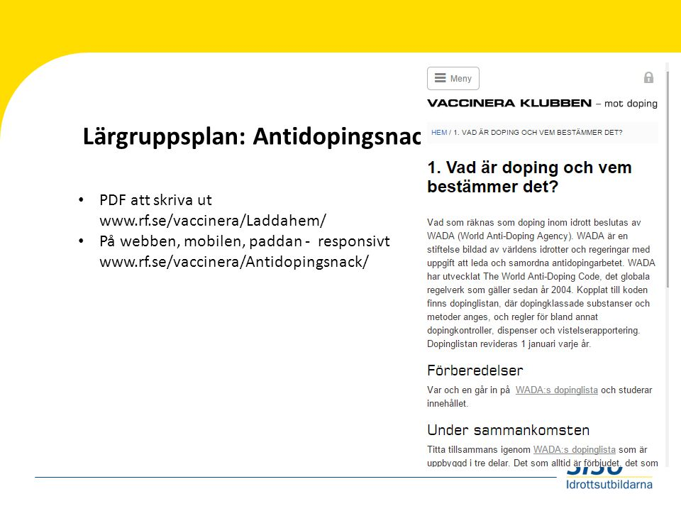 Lärgruppsplan: Antidopingsnack PDF att skriva ut www.rf.se/vaccinera/Laddahem/ På webben, mobilen, paddan - responsivt www.rf.se/vaccinera/Antidopings