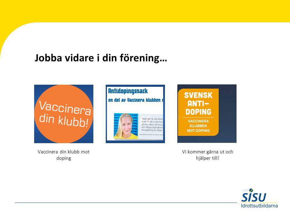 Jobba vidare i din förening… Vaccinera din klubb mot doping Vi kommer gärna ut och hjälper till!