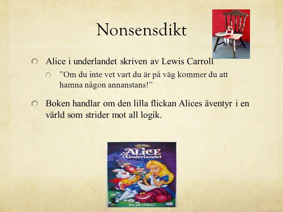 """Nonsensdikt Alice i underlandet skriven av Lewis Carroll """"Om du inte vet vart du är på väg kommer du att hamna någon annanstans!"""" Boken handlar om den"""