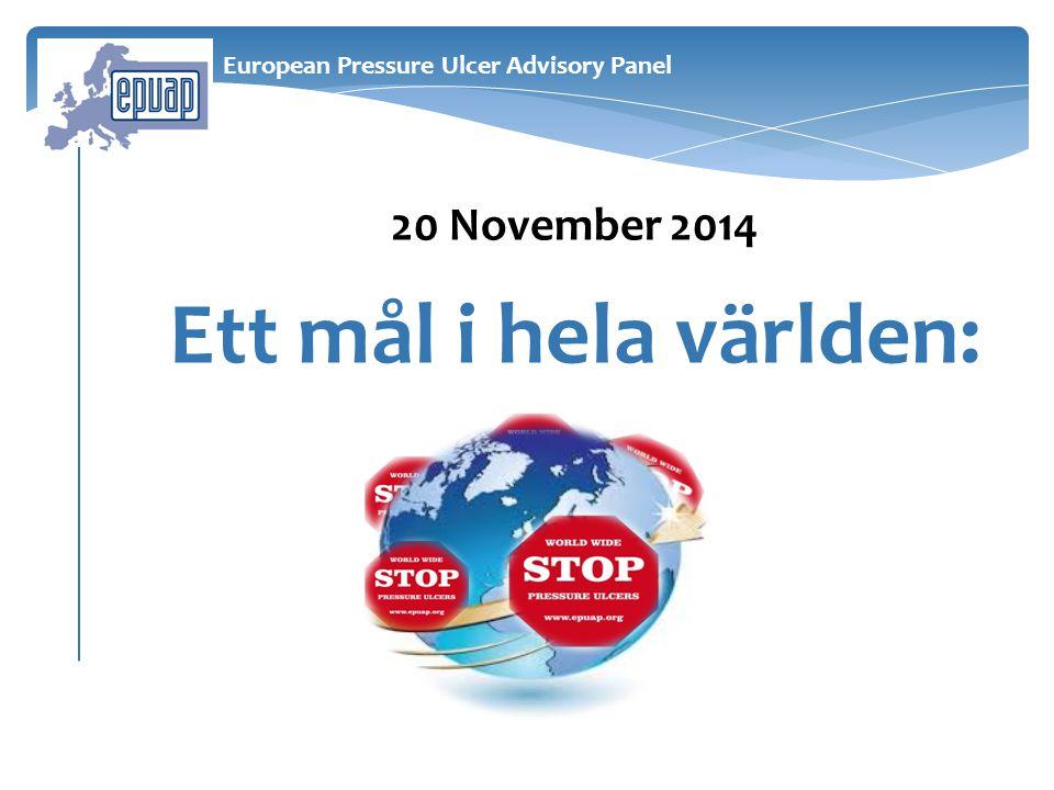 20 November 2014 Ett mål i hela världen: European Pressure Ulcer Advisory Panel