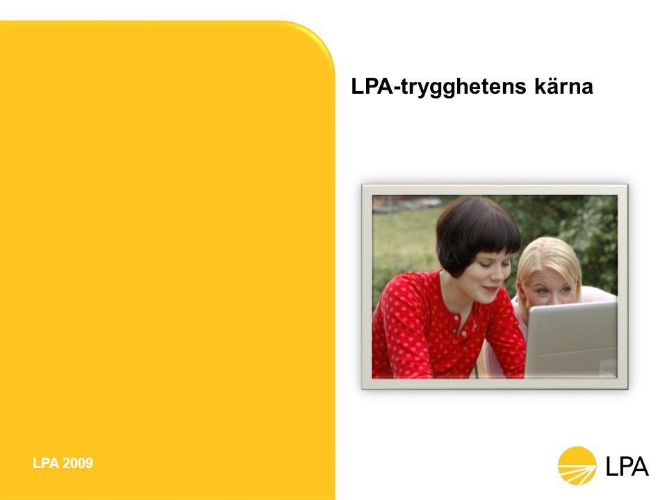 LPA-tryggheten Arbetspensionsförsäkring (LFÖPL) –Ålderspension –Invalidpension –Deltidspension –Rehabilitering –Familjepension Olycksfallsförsäkringar (OFLA) –Arbetsskadeförsäkring –OFLA för fritiden Grupplivförsäkring LPA-dagpenning Avträdelsestöd Avbytartjänster 6
