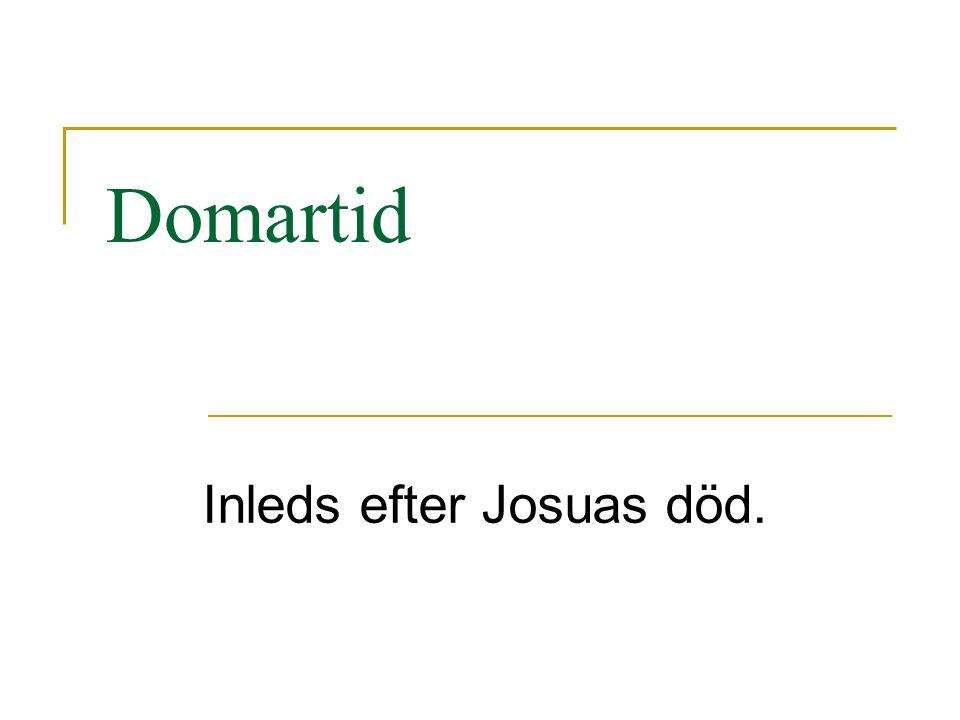 Domartid Inleds efter Josuas död.