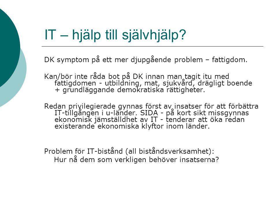 IT – hjälp till självhjälp? DK symptom på ett mer djupgående problem – fattigdom. Kan/bör inte råda bot på DK innan man tagit itu med fattigdomen - ut