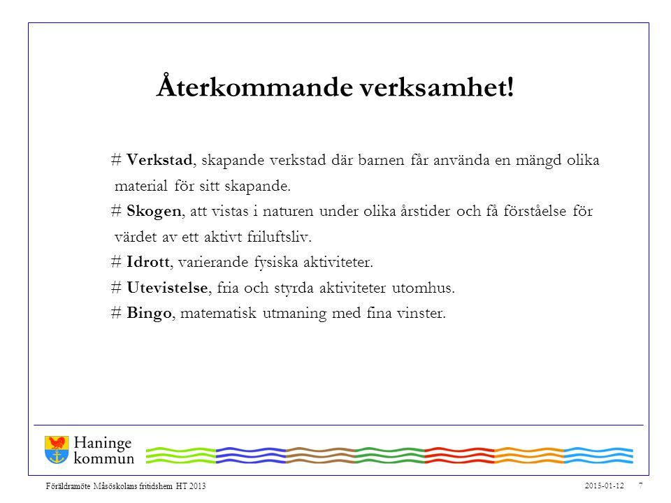 2015-01-12 7 Föräldramöte Måsöskolans fritidshem HT 2013 Återkommande verksamhet.