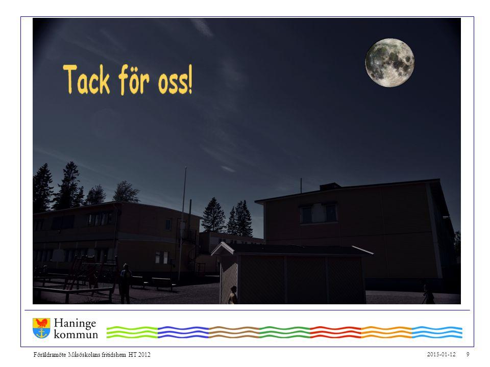 2015-01-12 9 Föräldramöte Måsöskolans fritidshem HT 2012
