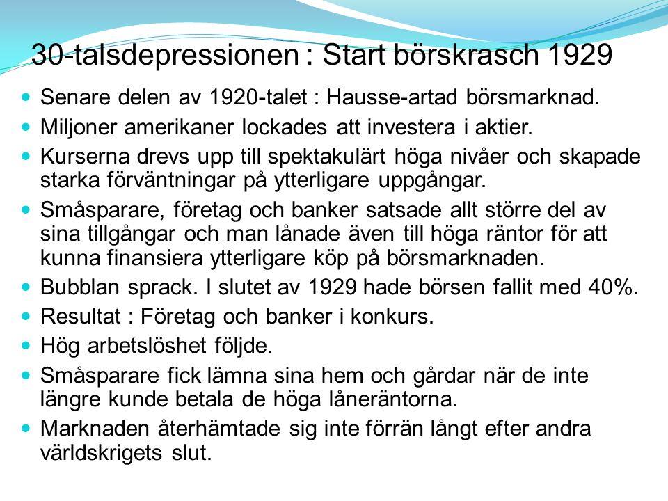 Senare delen av 1920-talet : Hausse-artad börsmarknad.