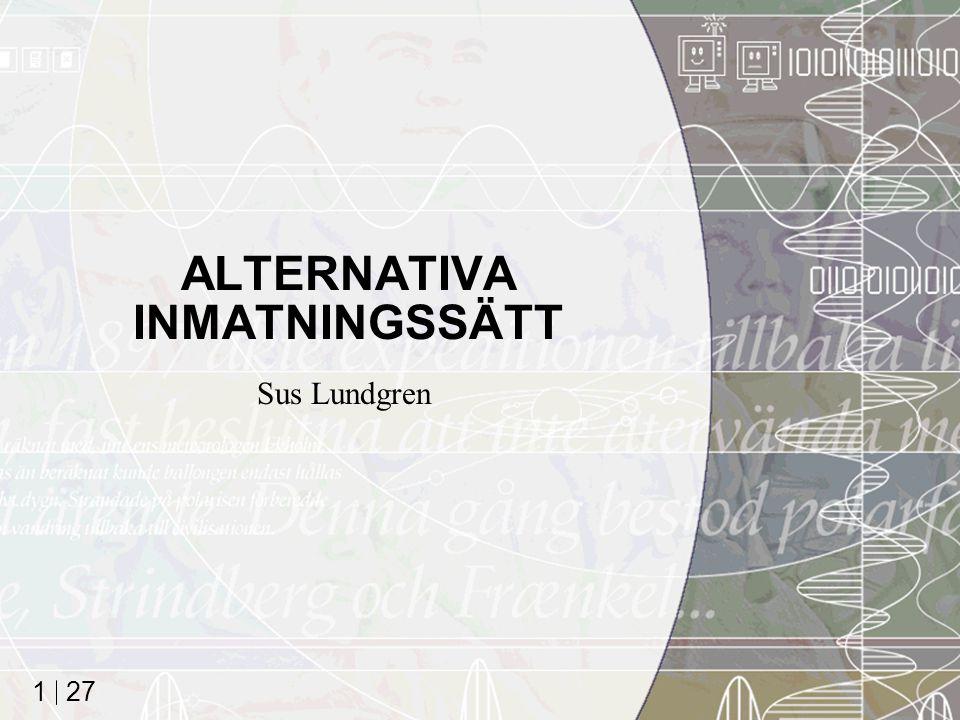 27 1 ALTERNATIVA INMATNINGSSÄTT Sus Lundgren