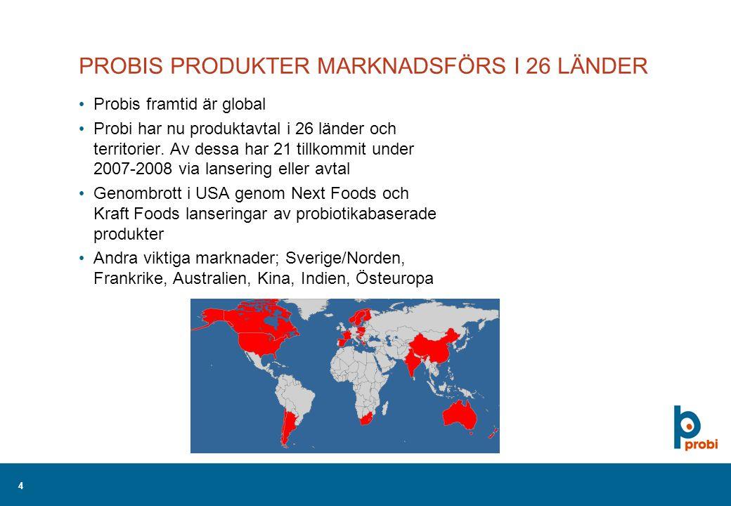 4 PROBIS PRODUKTER MARKNADSFÖRS I 26 LÄNDER Probis framtid är global Probi har nu produktavtal i 26 länder och territorier.