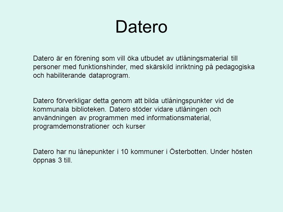 Datero Datero är en förening som vill öka utbudet av utlåningsmaterial till personer med funktionshinder, med skärskild inriktning på pedagogiska och habiliterande dataprogram.