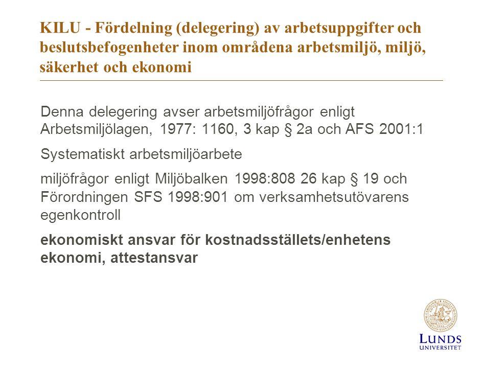 KILU - Fördelning (delegering) av arbetsuppgifter och beslutsbefogenheter inom områdena arbetsmiljö, miljö, säkerhet och ekonomi Denna delegering avse