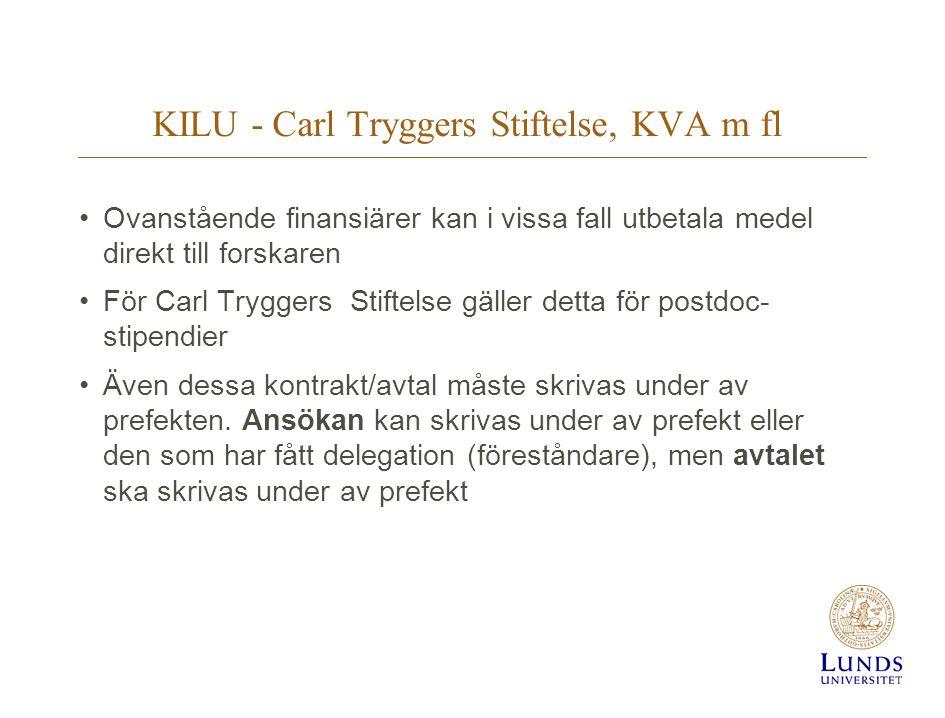 KILU - Carl Tryggers Stiftelse, KVA m fl Ovanstående finansiärer kan i vissa fall utbetala medel direkt till forskaren För Carl Tryggers Stiftelse gäl