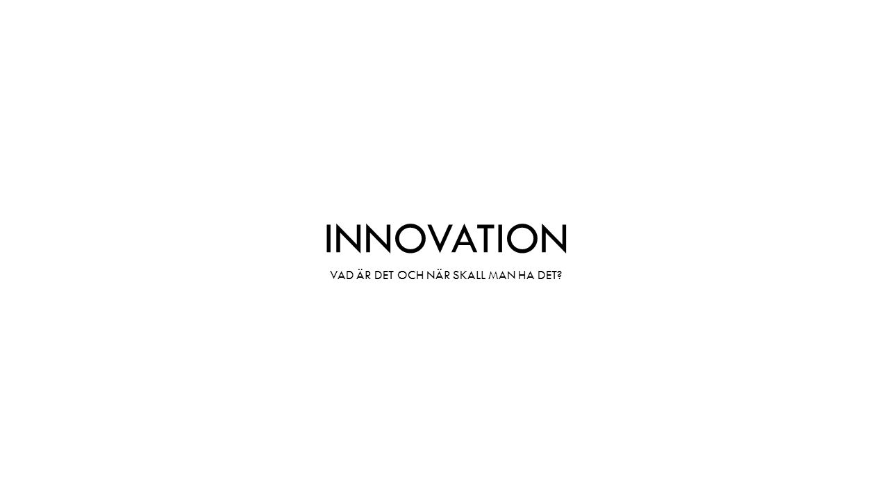Tyvärr är vi offer för Innoflation där allt vi gör kallas för innovation och i och med det blir begreppet otydligt.