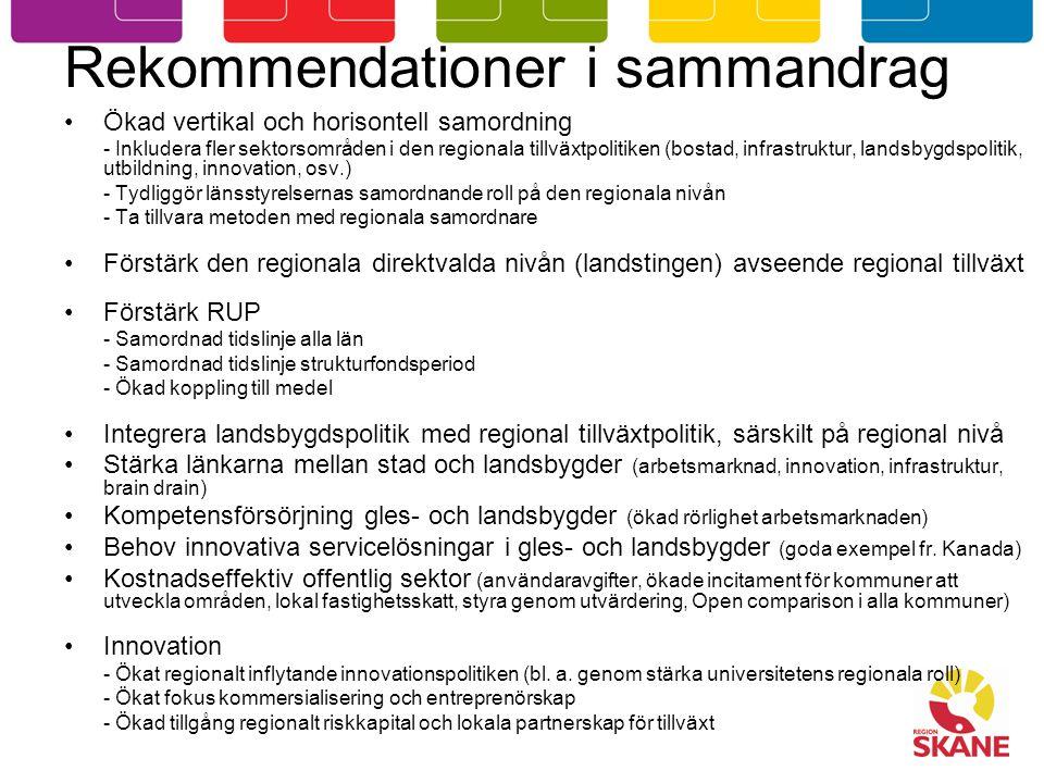 Rekommendationer i sammandrag Ökad vertikal och horisontell samordning - Inkludera fler sektorsområden i den regionala tillväxtpolitiken (bostad, infr