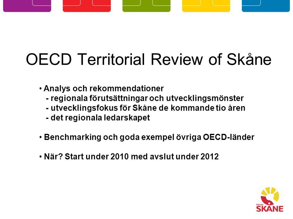 OECD Territorial Review of Skåne Syfte: för att ha ett bra kunskapsunderlag inför det kommande regionala utvecklingsprogrammet som bör beslutas om 2013 och det nya strukturfondsprogrammet för 2014-2020