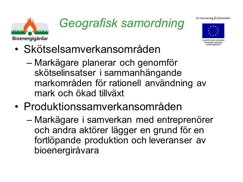 Geografisk samordning Skötselsamverkansområden –Markägare planerar och genomför skötselinsatser i sammanhängande markområden för rationell användning